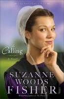 Fisher, Suzanne Woods - Calling, The: A Novel (The Inn at Eagle Hill) - 9780800720940 - V9780800720940