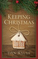 Walsh, Dan - Keeping Christmas: A Novel - 9780800721190 - V9780800721190