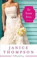 Thompson, Janice - Dream Dress, The: A Novel (Weddings by Design) - 9780800721541 - V9780800721541