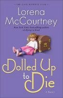 McCourtney, Lorena - Dolled Up to Die: A Novel (The Cate Kinkaid Files) - 9780800721596 - V9780800721596