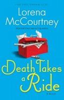 McCourtney, Lorena - Death Takes a Ride: A Novel (The Cate Kinkaid Files) (Volume 3) - 9780800721602 - V9780800721602