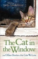 Grant, ed. Callie Smith - The Cat in the Window - 9780800721800 - V9780800721800