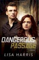 Harris, Lisa - Dangerous Passage: A Novel (Southern Crimes) - 9780800721909 - V9780800721909