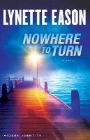 Eason, Lynette - Nowhere to Turn: A Novel (Hidden Identity) (Volume 2) - 9780800722098 - V9780800722098