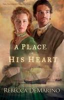 DeMarino, Rebecca - A Place in His Heart: A Novel (The Southold Chronicles) (Volume 1) - 9780800722180 - V9780800722180