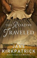 Kirkpatrick, Jane - This Road We Traveled - 9780800722333 - V9780800722333