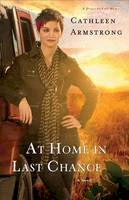 Armstrong, Cathleen - At Home in Last Chance: A Novel (A Place to Call Home) - 9780800722487 - V9780800722487