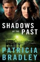 Bradley, Patricia - Shadows of the Past: A Novel (Logan Point) - 9780800722609 - V9780800722609