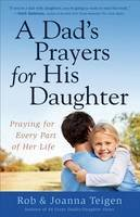 Teigen, Rob, Teigen, Joanna - Dad's Prayers for His Daughter, A: Praying for Every Part of Her Life - 9780800722623 - V9780800722623