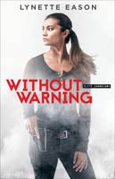 Eason, Lynette - Without Warning (Elite Guardians) - 9780800723255 - V9780800723255