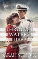 Sundin, Sarah - Through Waters Deep: A Novel (Waves of Freedom) - 9780800723422 - V9780800723422