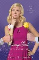 Thompson, Janice - Every Girl Gets Confused: A Novel (Brides with Style) - 9780800724009 - V9780800724009