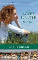 Johnson, Liz - On Love's Gentle Shore: A Novel (Prince Edward Island Dreams) - 9780800724511 - V9780800724511