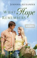 Alexander, Johnnie - What Hope Remembers (Misty Willow) - 9780800726423 - V9780800726423