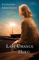 Armstrong, Cathleen - Last Chance Hero: A Novel (A Place to Call Home) - 9780800726478 - V9780800726478