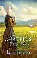 Drexler, Jan - Mattie's Pledge: A Novel (Journey to Pleasant Prairie) - 9780800726577 - V9780800726577