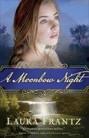 Frantz, Laura - A Moonbow Night - 9780800726621 - V9780800726621