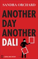 Orchard, Sandra - Another Day, Another Dali (Serena Jones Mysteries) - 9780800726690 - V9780800726690