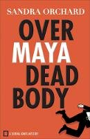 Orchard, Sandra - Over Maya Dead Body (Serena Jones Mysteries) - 9780800726706 - V9780800726706