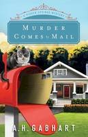 Gabhart, A. H. - Murder Comes by Mail (The Hidden Springs Mysteries) - 9780800727055 - V9780800727055