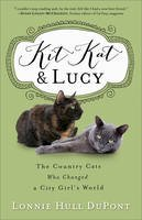 DuPont, Lonnie Hull - Kit Kat and Lucy: The Country Cats Who Changed a City Girl's World - 9780800727321 - V9780800727321