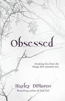 DiMarco, Hayley - Obsessed: Breaking Free from the Things That Consume You - 9780800733063 - V9780800733063