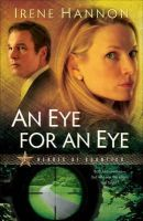 Hannon, Irene - An Eye for an Eye (Heroes of Quantico Series, Book 2) - 9780800733117 - V9780800733117