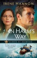HANNON, IRENE - In Harm's Way (Heroes of Quantico Series, Book 3) - 9780800733124 - V9780800733124