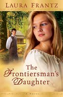 Frantz, Laura - The Frontiersman's Daughter: A Novel - 9780800733391 - V9780800733391