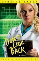 Eason, Lynette - Don't Look Back - 9780800733704 - V9780800733704