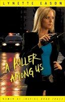 Eason, Lynette - Killer Among Us, A: A Novel (Women of Justice) - 9780800733711 - V9780800733711