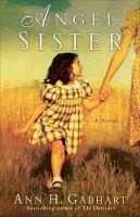 Gabhart, Ann H. - Angel Sister: A Novel - 9780800733810 - V9780800733810