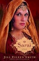 Smith, Jill Eileen - Sarai: A Novel (Wives of the Patriarchs) - 9780800734299 - V9780800734299