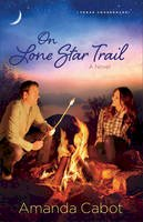 Cabot, Amanda - ON LONE STAR TRAIL A NOVEL - 9780800734336 - V9780800734336