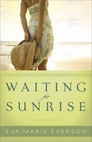 Everson, Eva Marie - Waiting for Sunrise: A Cedar Key Novel - 9780800734374 - V9780800734374