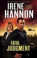 Hannon, Irene - Fatal Judgment (Guardians of Justice, Book 1) - 9780800734565 - V9780800734565