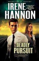 Hannon, Irene - Deadly Pursuit: A Novel (Guardians of Justice) - 9780800734572 - V9780800734572