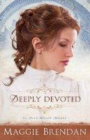 Brendan, Maggie - Deeply Devoted: A Novel (The Blue Willow Brides) (Volume 1) - 9780800734626 - V9780800734626