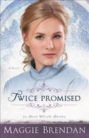Brendan, Maggie - Twice Promised: A Novel (The Blue Willow Brides) - 9780800734633 - V9780800734633