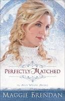 Brendan, Maggie - Perfectly Matched - 9780800734640 - V9780800734640