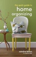 Felton, Sandra - Quick Guide to Home Organizing, The - 9780800788230 - V9780800788230