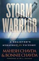 Chavda, Mahesh, Chavda, Bonnie - Storm Warrior: A Believer's Strategy for Victory - 9780800794392 - V9780800794392