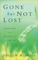 Wiersbe, David W. - Gone But Not Lost - 9780801013812 - V9780801013812