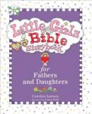 Larsen, Carolyn - Little Girls Bible Storybook for Fathers and Daughters - 9780801015496 - V9780801015496