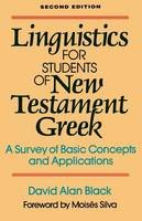 Black, David Alan - Linguistics for Students of New Testament Greek: A Survey of Basic Concepts and Applications - 9780801020162 - V9780801020162