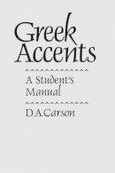 Carson, D. A. - Greek Accents: A Student's Manual - 9780801024948 - V9780801024948