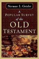 Geisler, Norman L. - Popular Survey of the Old Testament, A - 9780801036842 - V9780801036842