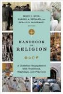 - Handbook of Religion: A Christian Engagement with Traditions, Teachings, and Practices - 9780801037764 - V9780801037764