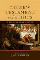 - The New Testament and Ethics: A Book-by-Book Survey - 9780801049361 - V9780801049361