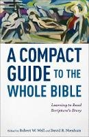 - A Compact Guide to the Whole Bible: Learning to Read Scripture's Story - 9780801049835 - V9780801049835